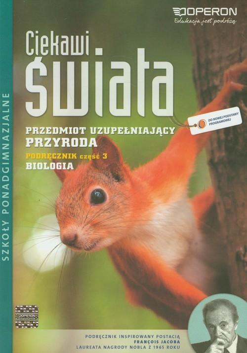 okładka Ciekawi świata Przyroda Biologia Podręcznik Część 3 Szkoły ponadgimnazjalneksiążka      Agata Duda, Jolanta Holeczek