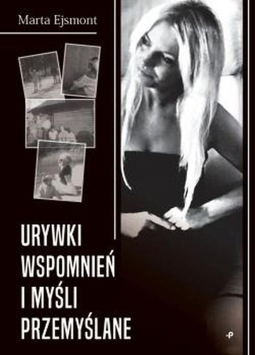 okładka Urywki wspomnień i myśli przemyślaneksiążka      Ejsmont Marta