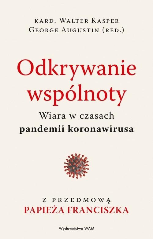 okładka Odkrywanie wspólnoty Wiara w czasach pandemii koronawirusaksiążka |  | Augustin George, Walter Kasper