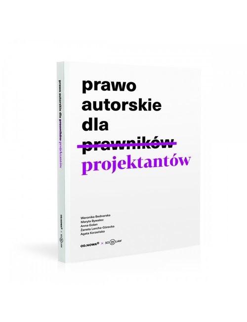 okładka Prawo autorskie dla projektantówksiążka |  | Weronika Bednarska, Maryla Bywalec, Anna Golan, Żaneta Lerche-Górecka