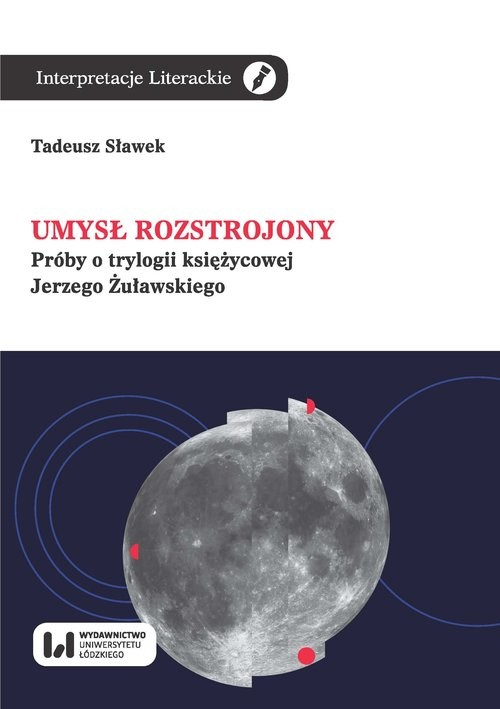 okładka Umysł rozstrojony Próby o trylogii księżycowej Jerzego Żuławskiegoksiążka      Sławek Tadeusz