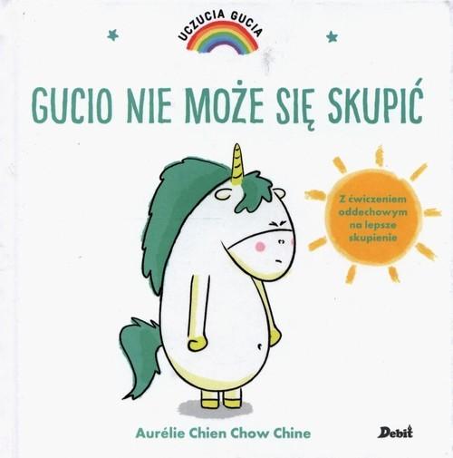 okładka Uczucia Gucia Gucio nie może się skupićksiążka |  | Aurelie Chien, Chow Chine