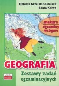 okładka Geografia Zestaw zadań egzaminacyjnychksiążka |  | dr hab. Elżbieta Grzelak-Kostulska, Beata Kalwa