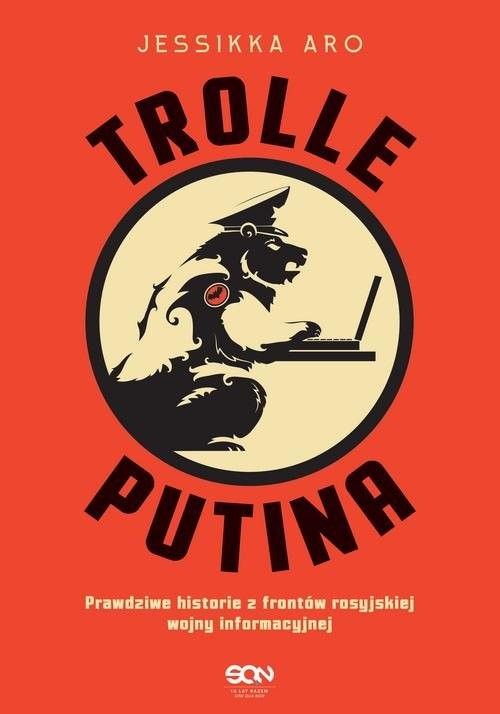 okładka Trolle Putina Prawdziwe historie z frontów rosyjskiej wojny informacyjnejksiążka      Aro Jessikka