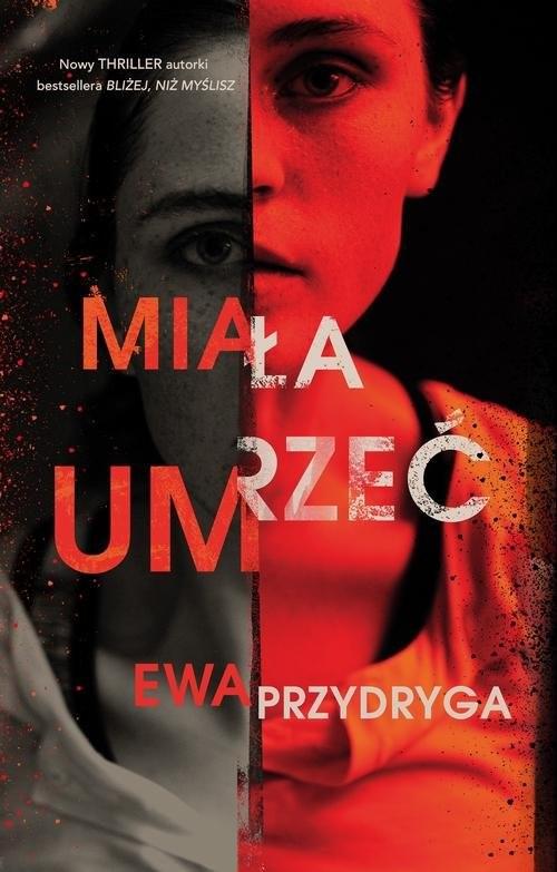 okładka Miała umrzećksiążka      Ewa Przydryga