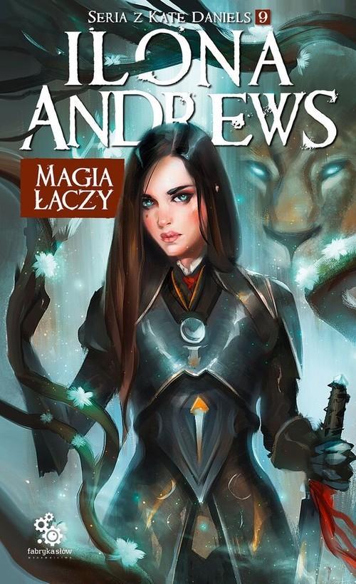 okładka Magia łączy Seria z Kate Daniels Tom 9książka |  | Andrews Ilona