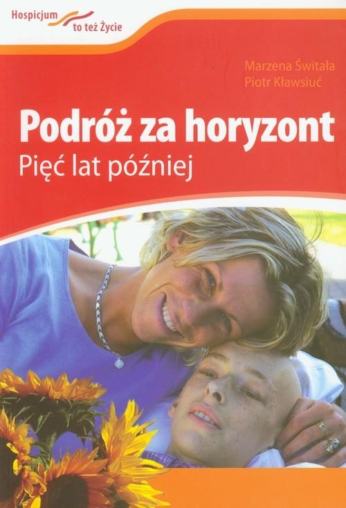 okładka Podróż za horyzont Pięć lat późniejksiążka |  | Marzena Świtała, Piotr Kławsiuć