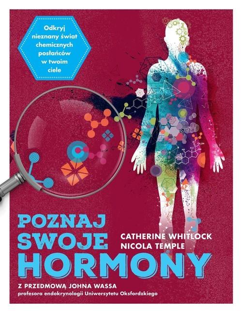 okładka Poznaj swoje hormony z przedmową Johna Wassaksiążka      Catherine Whitlock, Nicola Temple