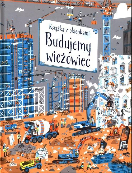 okładka Budujemy wieżowiec Książka z okienkamiksiążka |  |