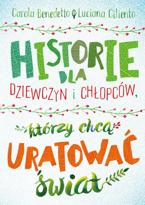 okładka Historie dla dziewczyn i chłopców, którzy chcą uratować światksiążka |  | Carola Benedetto, Luciana Ciliento