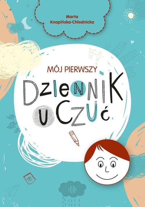 okładka Mój pierwszy dziennik uczućksiążka      Knapińska-Chłodnicka Marta