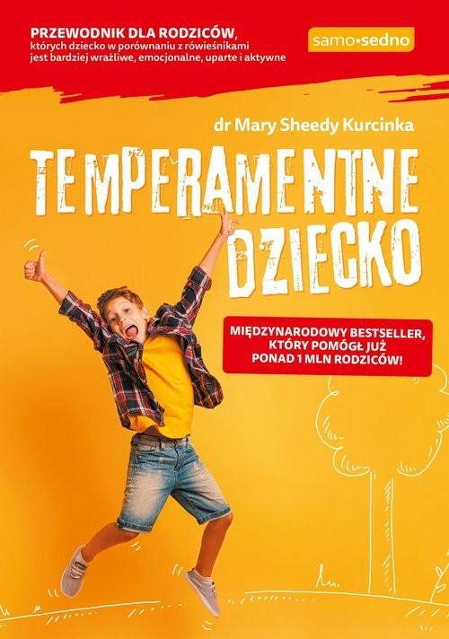 okładka Temperamentne dzieckoksiążka      Mary Sheedy Kurcinka