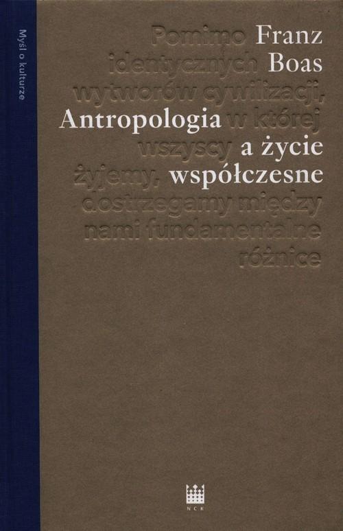 okładka Antropologia a życie współczesneksiążka |  | Boas Franz