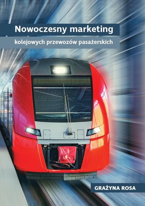 okładka Nowoczesny marketing kolejowych przewozów pasażerskichksiążka |  | Grażyna Rosa