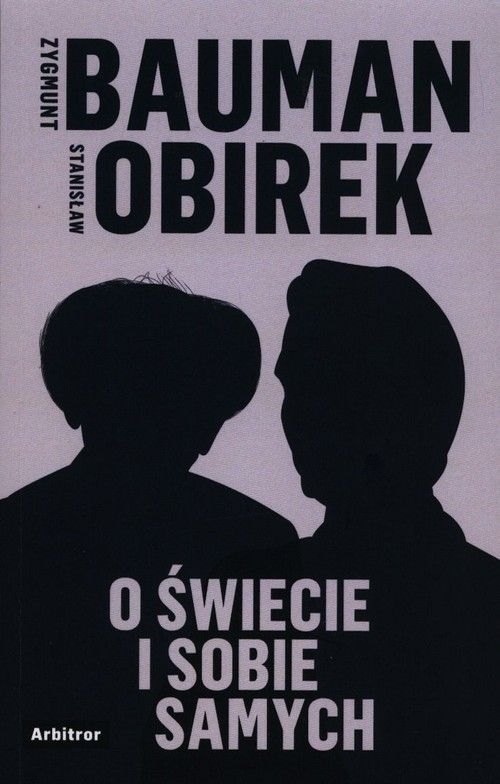 okładka O świecie i sobie samychksiążka      Zygmunt Bauman, Stanisław Obirek
