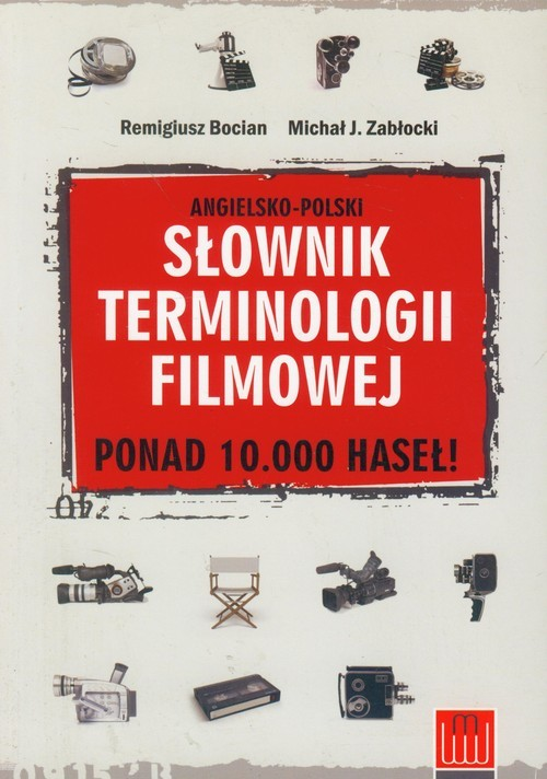 okładka Słownik terminologii filmowej angielsko-polskiksiążka |  | Remigiusz Bocian, Michał J. Zabłocki