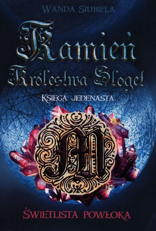 okładka Kamień Królestwa Sloget Księga 11 Świetlista powłokaksiążka |  | Siubiela Wanda
