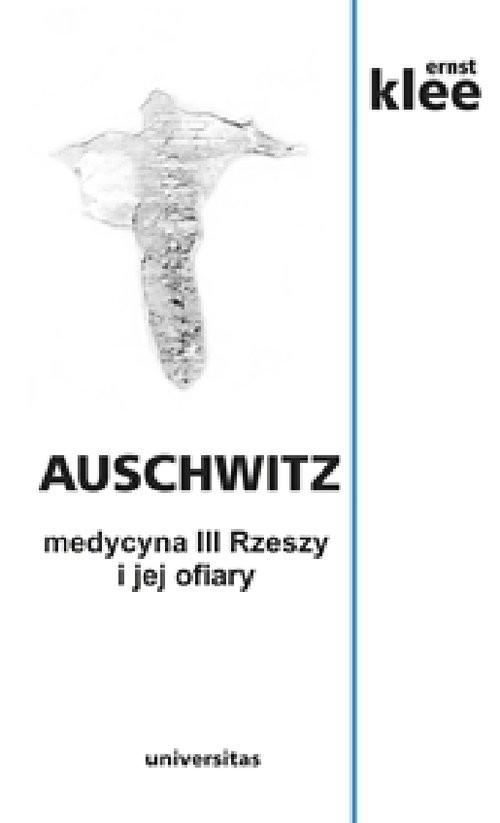 okładka Auschwitz medycyna III Rzeszy i jej ofiaryksiążka |  | Klee Ernst