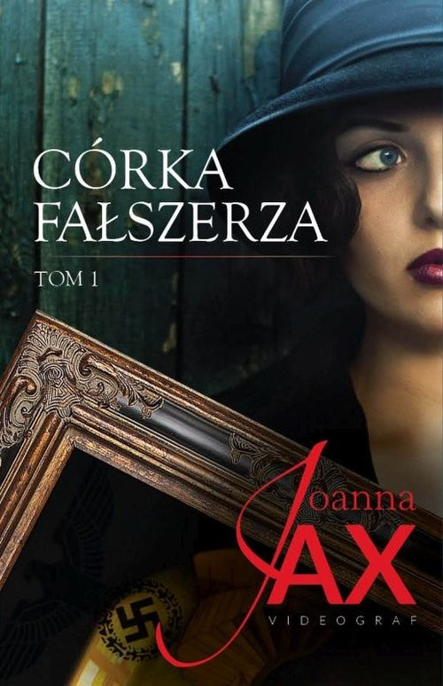 okładka Córka fałszerza Tom 1książka      Joanna Jax