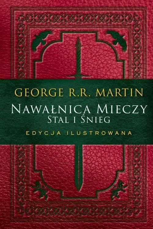 okładka Nawałnica mieczy Stal i śnieg Edycja ilustrowanaksiążka      George R.R. Martin