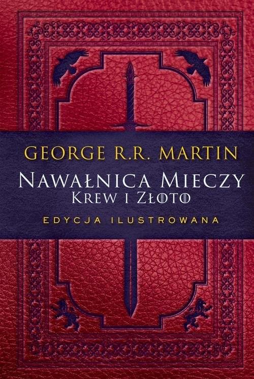 okładka Nawałnica mieczy: Krew i złoto Edycja ilustrowanaksiążka      George R.R. Martin