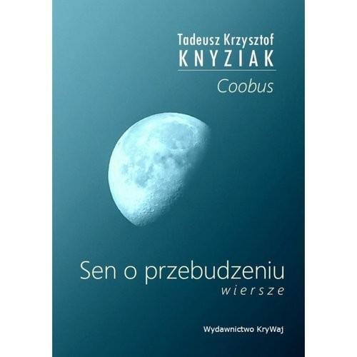 okładka Sen o przebudzeniuksiążka |  | Tadeusz Krzysztof Knyziak