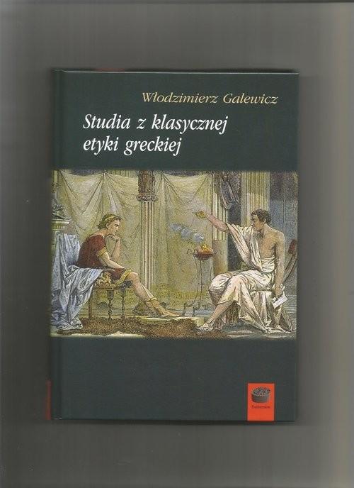 okładka Studia z klasycznej etyki greckiejksiążka      Galewicz Włodzimierz