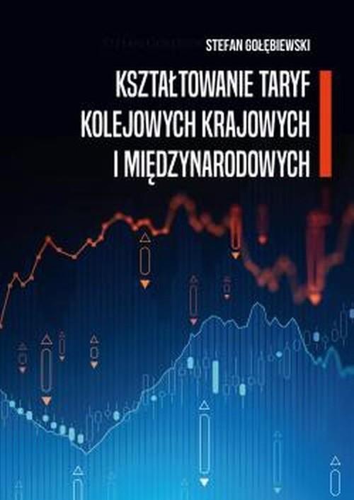 okładka Kształtowanie taryf kolejowych krajowych i międzynarodowychksiążka |  | Gołębiewski Stefan