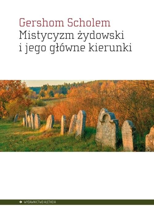 okładka Mistycyzm żydowski i jego główne kierunkiksiążka |  | Scholem Gershom