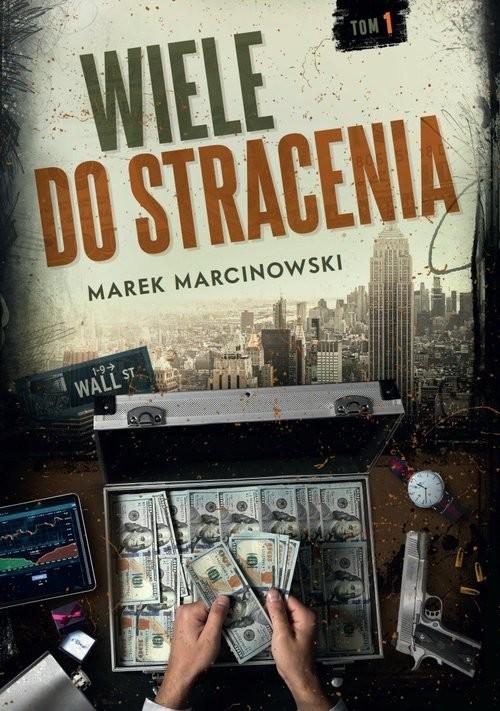 okładka Wiele do straceniaksiążka |  | Marcinkowski Marek