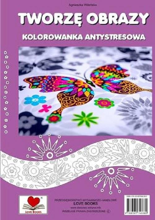okładka Tworzę obrazy Kolorowanka antystresowaksiążka |  | Wileńska Agnieszka
