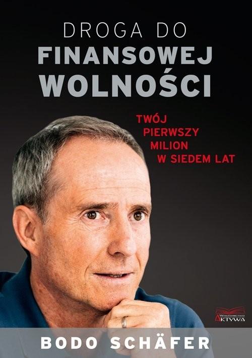 okładka Droga do finansowej wolności Twój pierwszy milion w siedem latksiążka |  | Bodo Schäfer