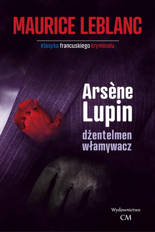 okładka Arsene Lupin dżentelmen włamywaczksiążka      Maurice Leblanc