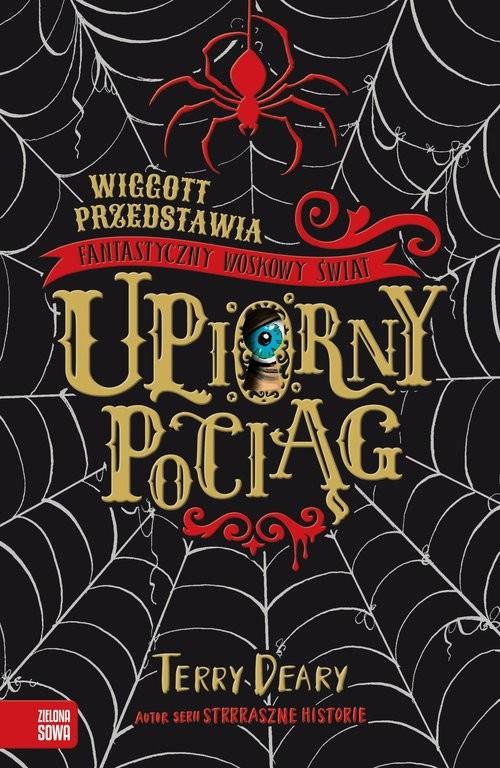 okładka Wiggott przedstawia Fantastyczny Woskowy Świat Upiorny pociągksiążka |  | Deary Terry