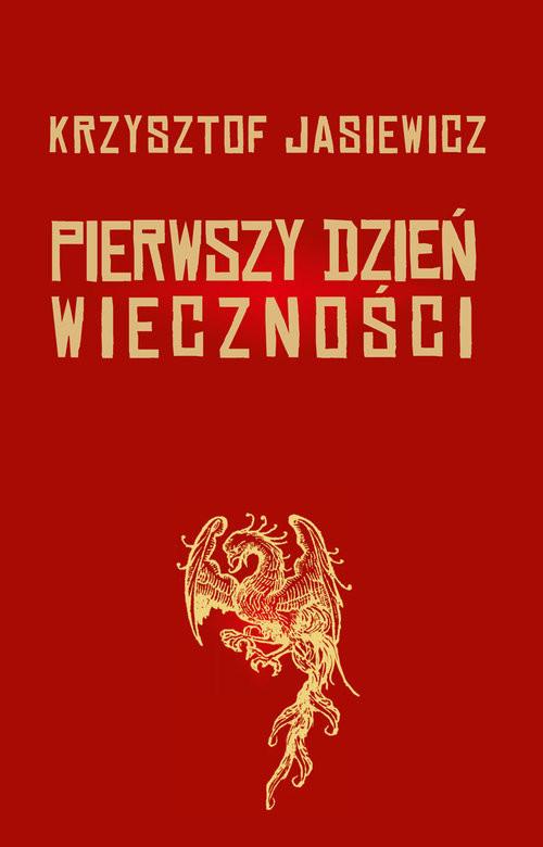 okładka Pierwszy dzień wiecznościksiążka |  | Jasiewicz Krzysztof