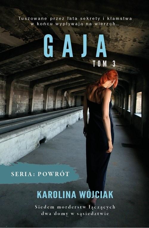 okładka Gaja Seria Powrót Tom 3książka |  | Karolina  Wójciak