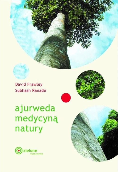 okładka Ajurweda medycyną naturyksiążka      David Frawley, Subhash Ranade