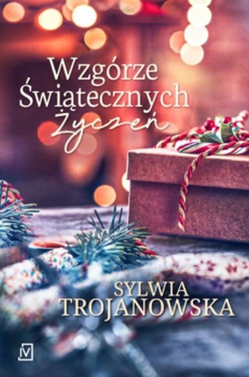 okładka Wzgórze Świątecznych Życzeńksiążka |  | Sylwia Trojanowska