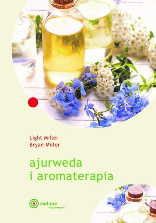 okładka Ajurweda i aromaterapiaksiążka |  | Light Miller, Bryan Miller
