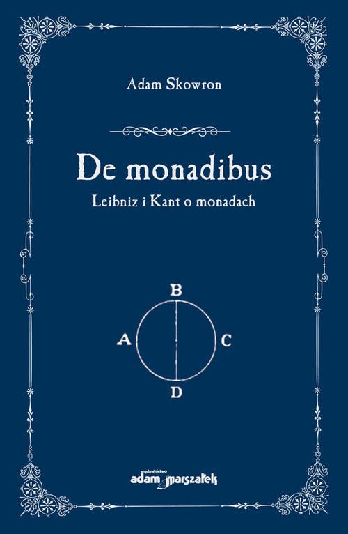 okładka De monadibus Leibniz i Kant o monadachksiążka |  | Skowron Adam