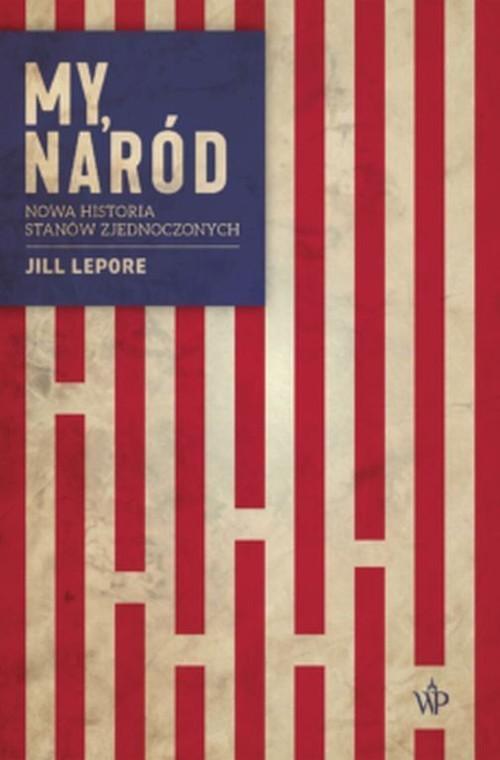 okładka My, naródksiążka |  | Jill  Lepore