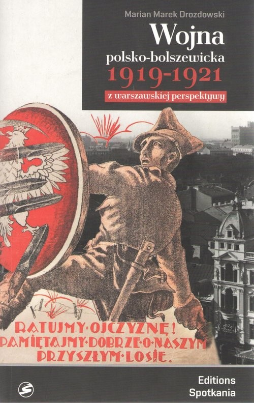 okładka Wojna polsko-bolszewicka 1919-1921 z warszawskiej perspektywyksiążka |  | Marian Marek Drozdowski