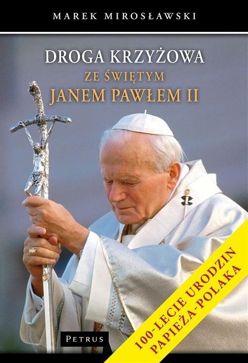 okładka Droga krzyżowa ze świętym Janem Pawłem IIksiążka |  | Mirosławski Marek