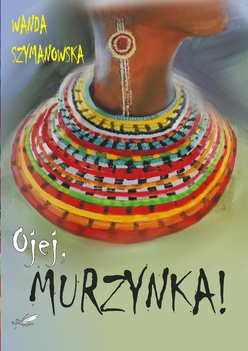okładka Ojej Murzynka!książka |  | Wanda Szymanowska