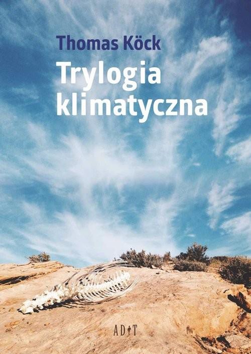 okładka Trylogia klimatycznaksiążka |  | Köck Thomas