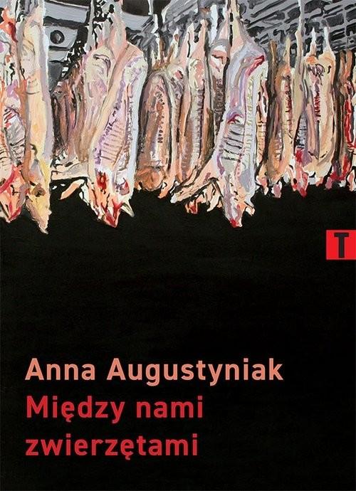 okładka Między nami zwierzętamiksiążka      Anna Augustyniak