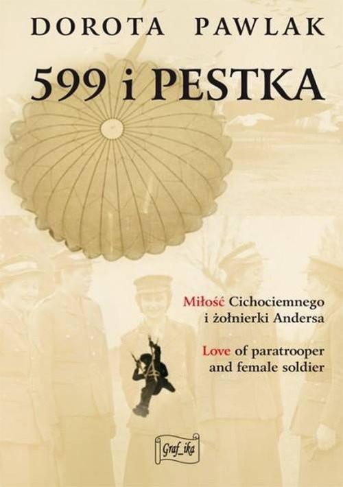 okładka 599 i Pestka Miłość cichociemnego i żołnierki Andersaksiążka |  | Pawlak Dorota