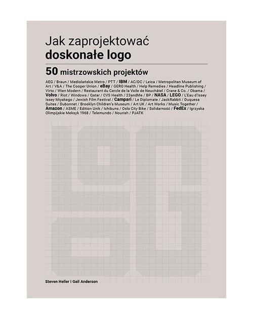 okładka Jak zaprojektować doskonałe logoksiążka |  | Steven Heller, Gail Anderson