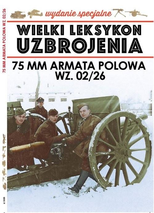 okładka Wielki Leksykon Uzbrojenia Wydanie Specjalne nr 6/20 74MM ARMATA POLOWAksiążka |  | Paweł Janicki, Korbal Jędrzej