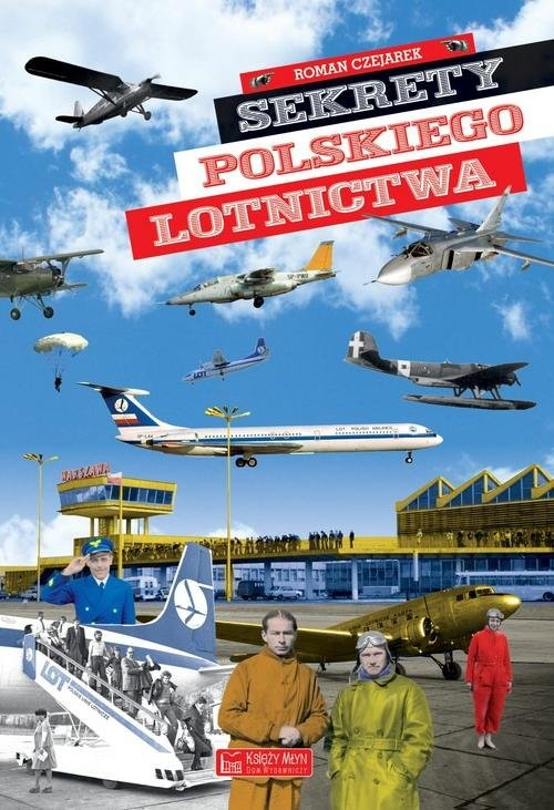okładka Sekrety polskiego lotnictwaksiążka      Roman Czejarek